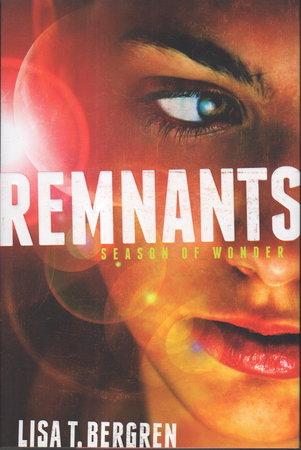 REMNANTS: Season of Wonder. by Bergren, Lisa T.