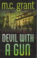 DEVIL WITH A GUN: A Dixie Flynn Mystery. by Grant, M. C. (aka Grant McKenzie.)