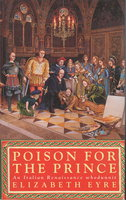 POISON FOR THE PRINCE. by Eyre, Elizabeth (pseudonym for Jill Staynes & Margaret Storey)