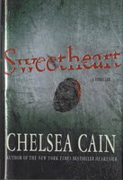 SWEETHEART: A Thriller. by Cain, Chelsea.