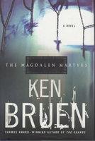 THE MAGDALEN MARTYRS. by Bruen, Ken.