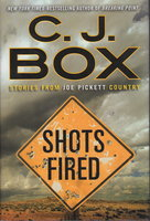 SHOTS FIRED: Stories from Joe Pickett Country. by Box, C. J.