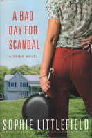 A BAD DAY FOR SCANDAL. by Littlefield, Sophie.