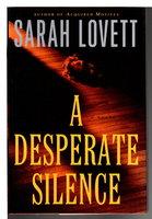 A DESPERATE SILENCE. by Lovett, Sarah.