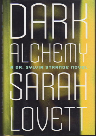 DARK ALCHEMY: A Dr. Sylvia Strange Novel. by Lovett, Sarah.