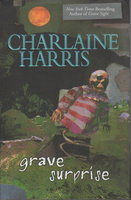 GRAVE SURPRISE. by Harris, Charlaine.