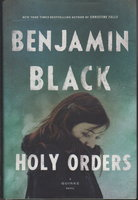HOLY ORDERS: A Quirke Novel. by Black, Benjamin (pseudonym for John Banville)