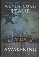 LILY DALE: AWAKENING. by Staub, Wendy Corsi.