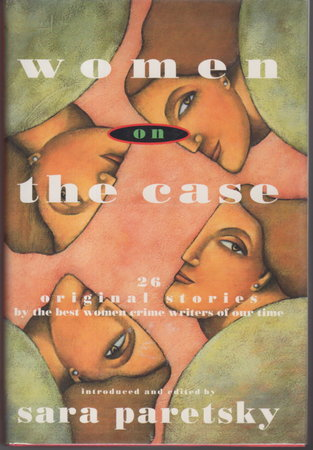 WOMEN ON THE CASE. by Paretsky, Sara , editor.