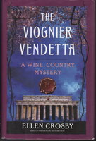 THE VIOGNIER VENDETTA: A Wine Country Mystery. by Crosby, Ellen.