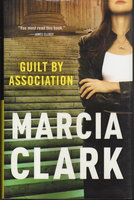 GUILT BY ASSOCIATION. by Clark, Marcia.