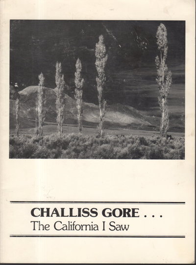 CHALLISS GORE: THE CALIFORNIA I SAW. by [Gore, Challiss] Shirey, Mary Gore, Judith Gore Hogness, and Janet Gore Venolia, editors.