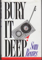 BURY IT DEEP. by Reaves, Sam