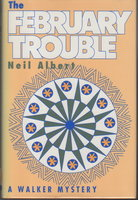 THE FEBRUARY TROUBLE. by Albert, Neil.