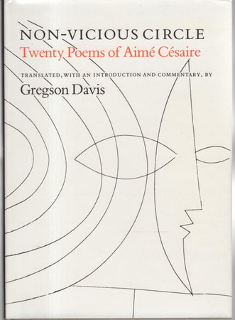 NON-VICIOUS CIRCLE; Twenty Poems of Aime Cesaire. by Cesaire, Aime; translated by Gregson Davis