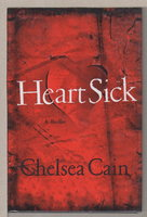 HEARTSICK: A Thriller. by Cain, Chelsea.