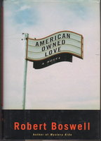 AMERICAN OWNED LOVE by Boswell, Robert