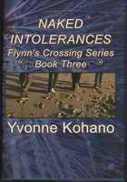NAKED INTOLERANCES: Flynn's Crossing Series, Book Three. by Kohano, Yvonne.
