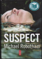 SUSPECT. by Robotham, Michael.