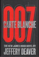 CARTE BLANCHE 007: The New James Bond Novel. by Deaver, Jeffery.