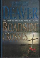 ROADSIDE CROSSES. by Deaver, Jeffery.