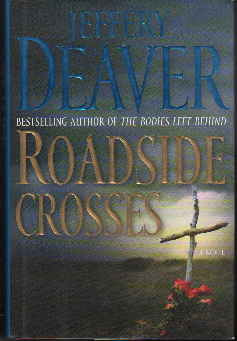 DEAVER, JEFFERY. - ROADSIDE CROSSES.