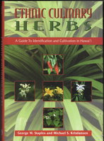 ETHNIC CULINARY HERBS: A Guide to Identification and Cultivation in Hawai'i. by Staples, George and Michael S. Kristiansen.