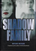 SHADOW FAMILY. by Miyabe, Miyuki.