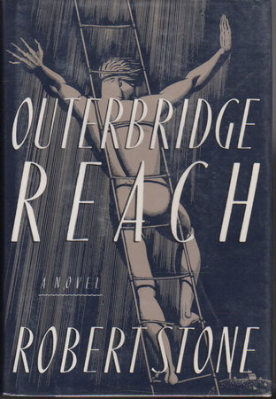 OUTERBRIDGE REACH. by Stone, Robert.