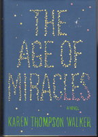 THE AGE OF MIRACLES. by Walker, Karen Thompson.