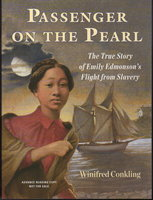 PASSENGER ON THE PEARL: The True Story of Emily Edmonson's Flight from Slavery. by Conkling, Winifred.