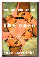 WOMEN ON THE CASE. by [Anthology,signed] Paretsky, Sara , editor. Elizabeth George, signed.