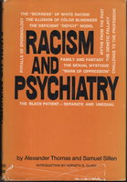 RACISM AND PYSCHIATRY. by Thomas, Alexander and Samuel Sillen. Foreword by Kenneth B. Clark