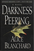 DARKNESS PEERING. by Blanchard, Alice.