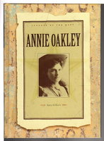 ANNIE OAKLEY: Legends of the West. by Gilbert, Sara.