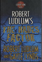 ROBERT LUDLUM'S THE HADES FACTOR. by Lynds, Gayle and Robert Ludlum.