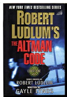 ROBERT LUDLUM'S THE ALTMAN CODE. by Lynds, Gayle and Robert Ludlum.