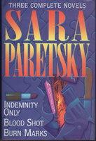 THREE COMPLETE NOVELS: INDEMNITY ONLY, BLOOD SHOT, BURN MARKS. by Paretsky, Sara.