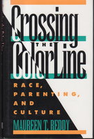 CROSSING THE COLOR LINE: Race, Parenting and Culture. by Reddy, Maureen T.