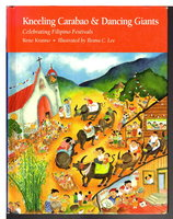 KNEELING CARABAO AND DANCING GIANTS: Celebrating Filipino Festivals. by Krasno, Rena.