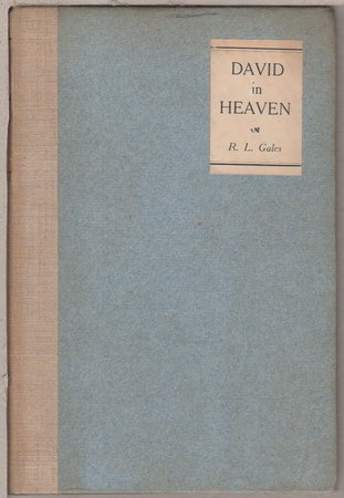 DAVID IN HEAVEN and Other Poems. by Gales, R. L. [Richard Lawson, 1862-1927]]