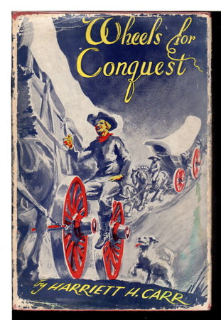 WHEELS FOR CONQUEST. by Carr, Harriet H.