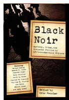 BLACK NOIR: Mystery, Crime, and Suspense Stories by African-American Writers. by [Anthology, signed] Penzler, Otto, editor. Gar Anthony Haywood, Gary Phillips and Paula Woods, signed.
