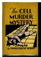 THE CELL MURDER MYSTERY. by Hobart, Donald Bayne.