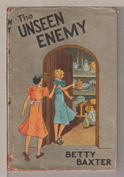 THE UNSEEN ENEMY. by Baxter, Betty.
