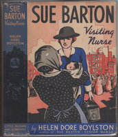 SUE BARTON, VISITING NURSE #3. by Boylston, Helen Dore .