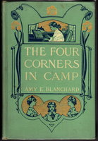 THE FOUR CORNERS IN CAMP. by Blanchard, Amy E. [1856-1926]