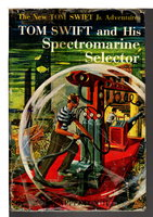 TOM SWIFT AND HIS SPECTROMARINE SELECTOR: Tom Swift, Jr series #15. by Appleton, Victor II.