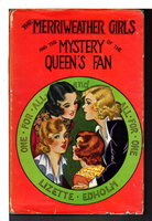 THE MERRIWEATHER GIRLS AND THE MYSTERY OF THE QUEEN'S FAN #1. by Edholm, Lizette M.