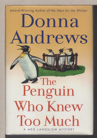 THE PENGUIN WHO KNEW TOO MUCH. by Andrews, Donna.